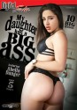 My Daughter Has A Big Ass