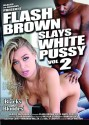 Flash Brown Slays White Pussy 2