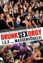 Drink Sex Orgy 1,2,3 ... Massenvogelei