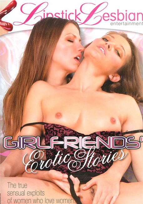 Girlfriends Erotic Stories