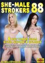 She-Male Strokers 88